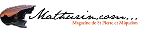Mathurin.com – Le Magazine de Saint-Pierre et Miquelon